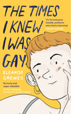 The Times I knew I was gay by Ellie Crewes.