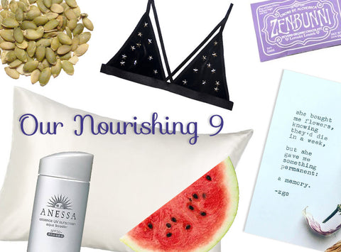 Watermelon, pepitas, bralettes, sunscreen, silk pillowcase for June favorites