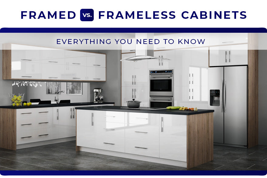 Framed vs. Frameless Cabinets: Everything You Need to Know