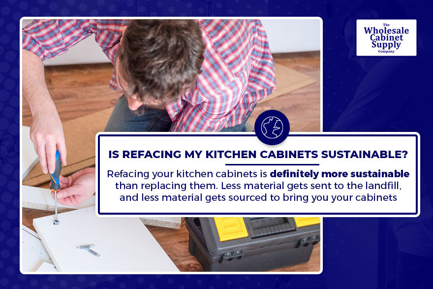 Is refacing my kitchen cabinets sustainable