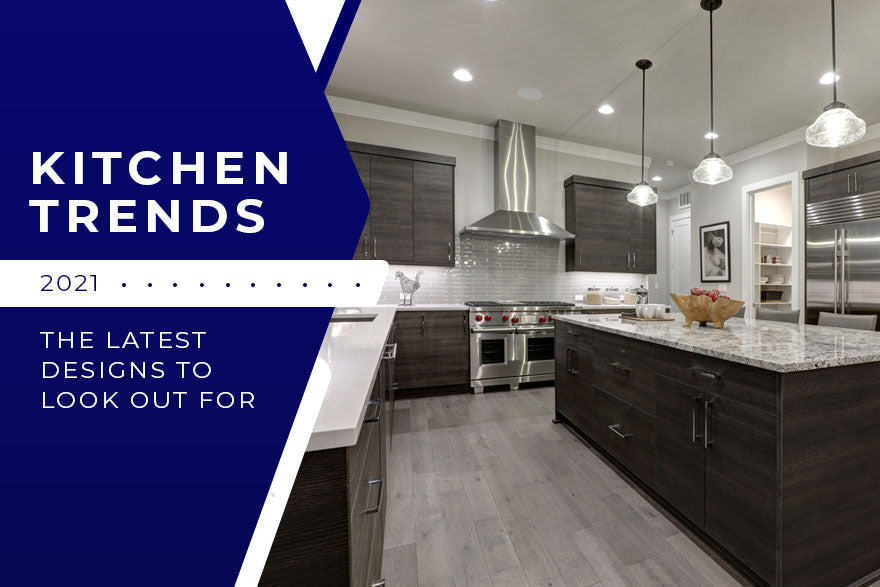 Kitchen Trends 2021: The Latest Designs to Look Out for