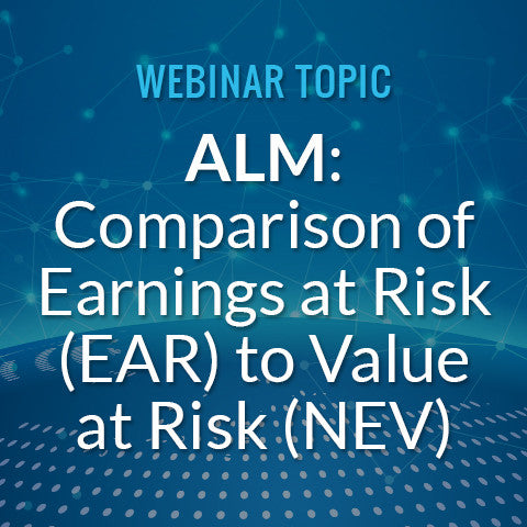 ALM: Comparison of Earnings at Risk (EAR) to Value at Risk (NEV)
