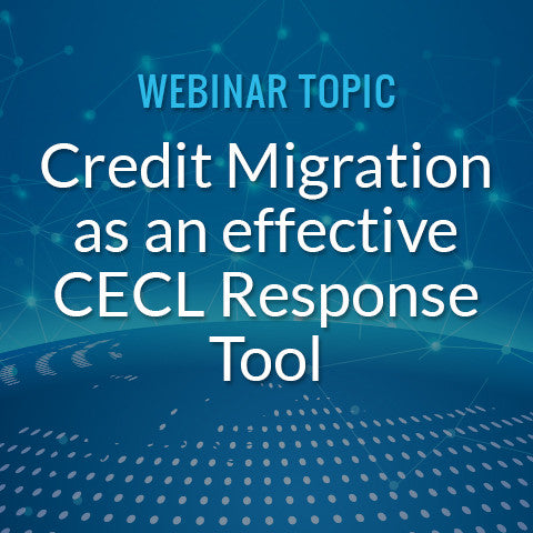 Credit Migration as an effective Current Expected Credit Loss (CECL) Response Tool