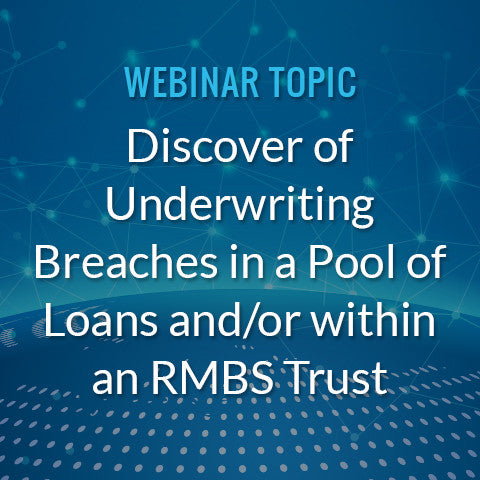 Discover of Underwriting Breaches in a Pool of Loans and/or within an RMBS Trust