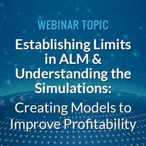 Establishing Limits in ALM & Understanding the Simulations: Creating Models to Improve Profitability
