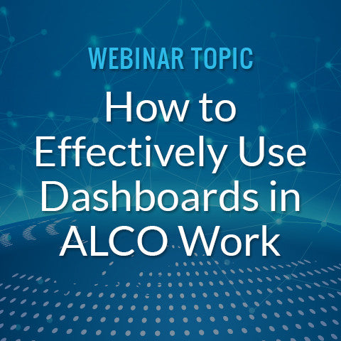 How to Effectively Use Dashboards in ALCO Work