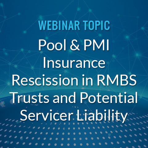 Pool and PMI Insurance Rescission in RMBS Trusts and Potential Servicer Liability