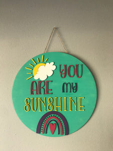 "You Are My Sunshine 18"" round"