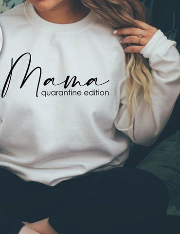 Mama Quarantine Edition Bella Sweatshirt