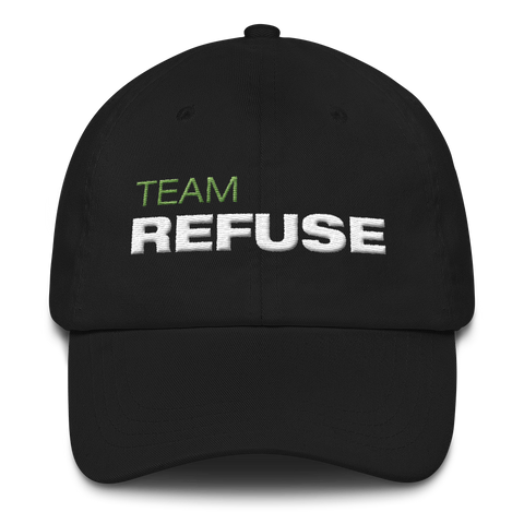 Team Refuse Dad hat