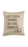 "Cowgirl Kim~ ""Let Your Horse Do The Thinkin'"" Pillow - Cowgirl Kim"