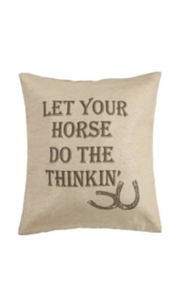 "Cowgirl Kim ""Let Your Horse Do The Thinkin'"" Pillow - Cowgirl Kim"
