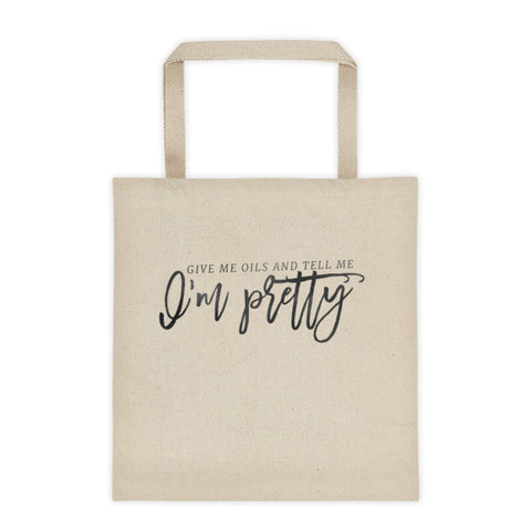 Tell Me I'm Pretty - Tote bag - The Sweet Oil Shop