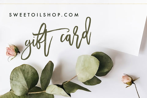 Gift Card - The Sweet Oil Shop