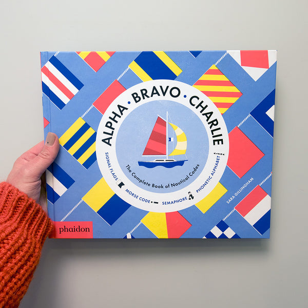 Alpha, Bravo, Charlie Nautical: The Complete Book of Nautical Codes.