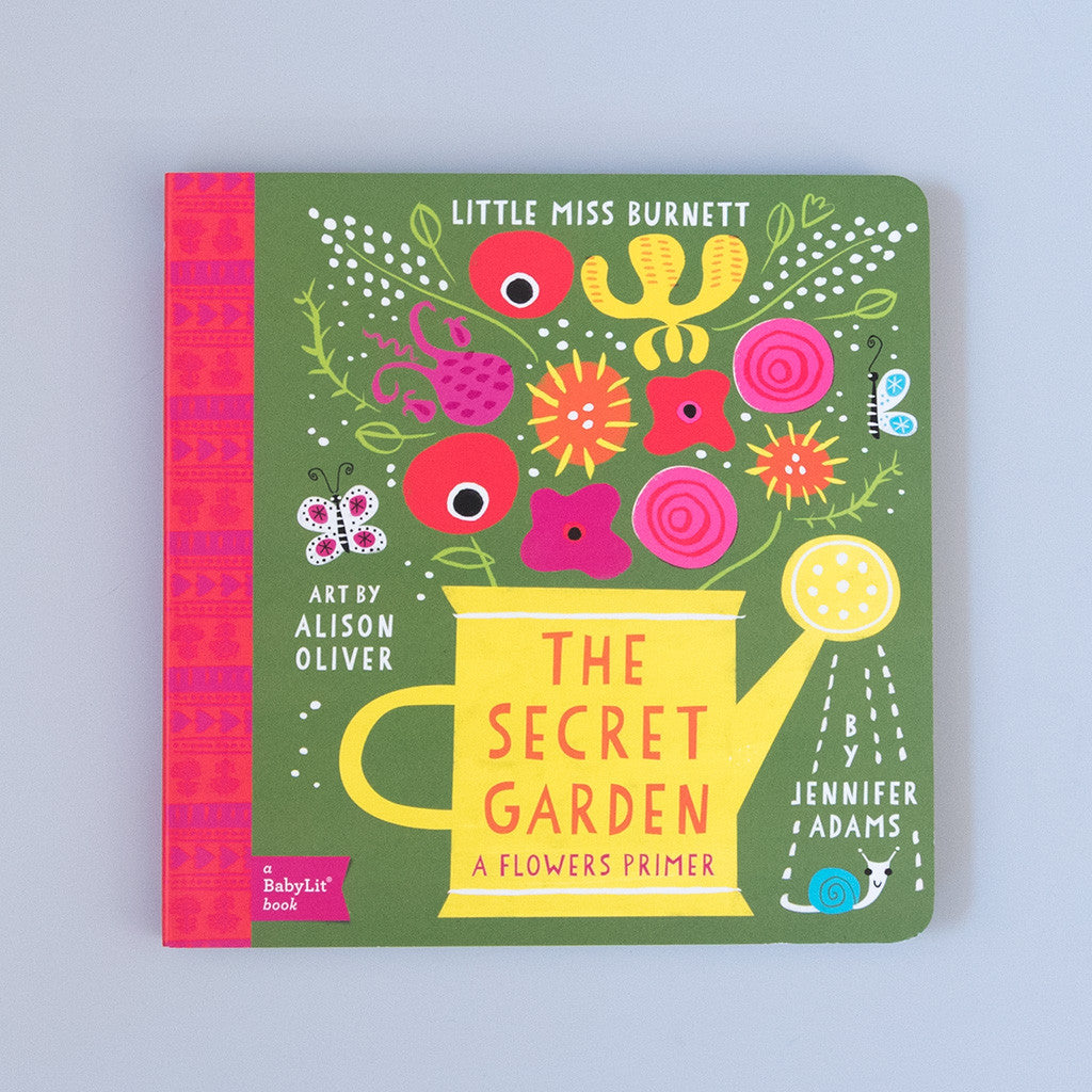 Little Miss Burnett: A Babylit Flower Primer: The Secret Garden