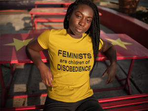 Feminists are Children of Disobedience - Distinguished Diva