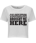 Nadina Did This - Colonisation Unisex Crop