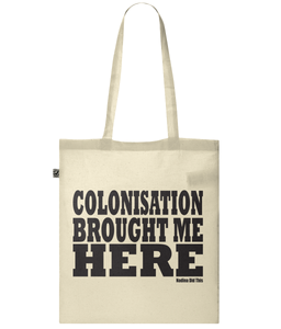Nadina Did This - Colonisation Tote Bag