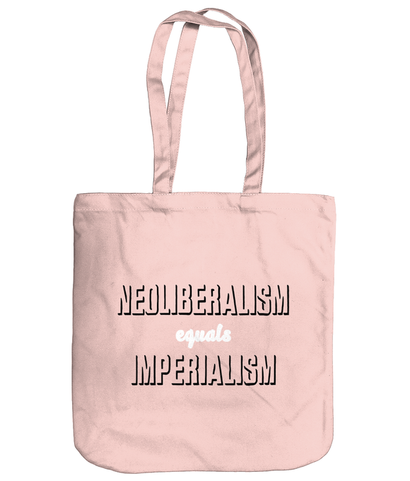 Neoliberalism Equals Imperialism Tote Bag