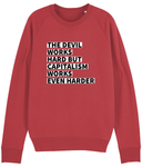 Capitalism Works Even Harder - Sweater