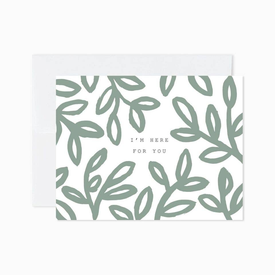 I'm Here for You Greeting Card - APT F