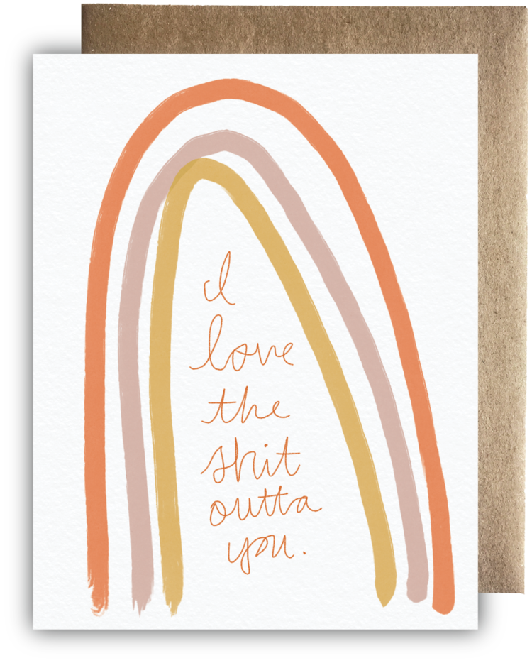 I Love the Shit Outta You Card - Apt. F x Maija Rebecca Hand Drawn