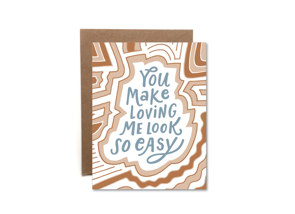 You Make Loving Me Look Easy Card - APT F