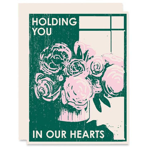 Holding You In Our Hearts Encouragement Card