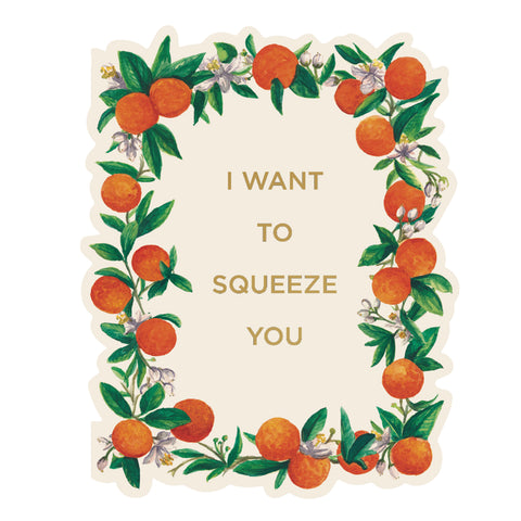 I Want to Squeeze You Card