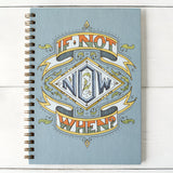 If Not Now, When? Journal