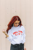 Small Town Girl Sweatshirt