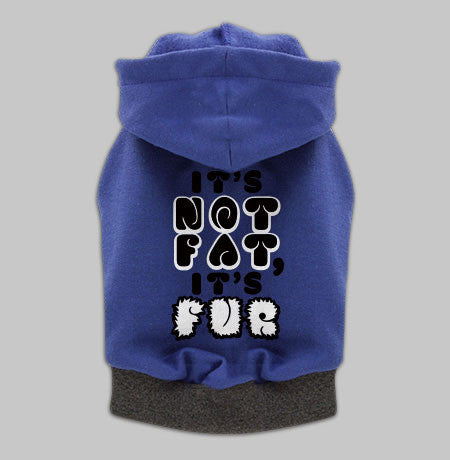 Dog Hoodie - Fur Not Fat