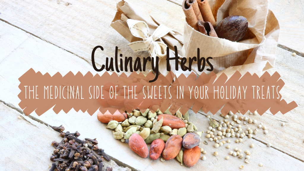 Culinary Herbs: The Medicinal Side of the Sweets in Your Holiday Treats