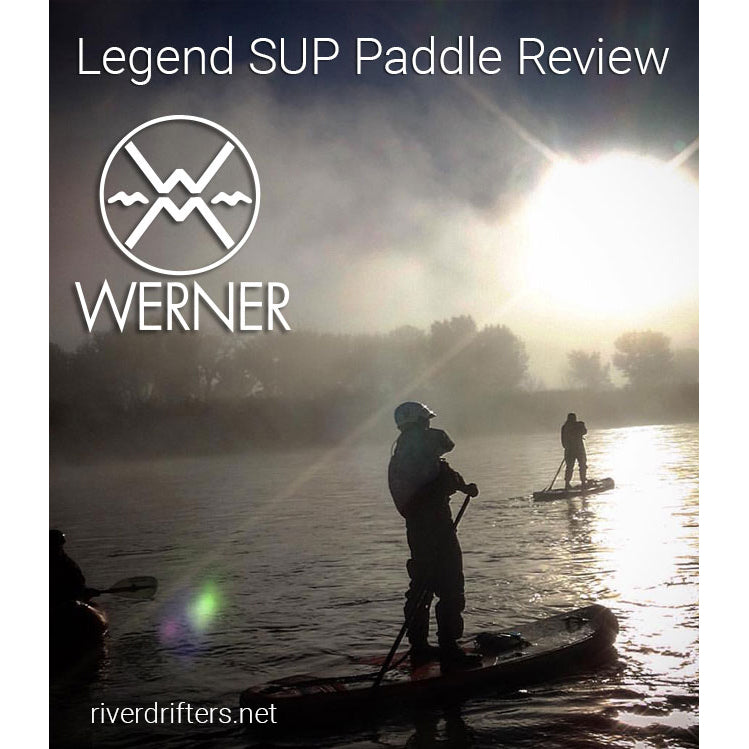 The Werner Legend 99 Whitewater SUP Paddle - By Tyler Harris