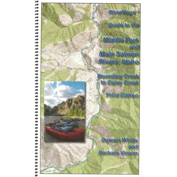 River Maps Guide to the Middle Fork and Main Salmon Rivers, Idaho, Third Edition