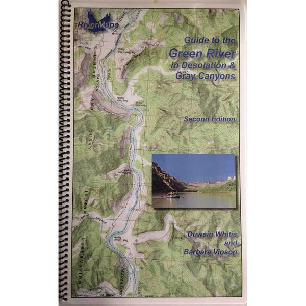 River Maps Guide to the Green River in Desolation-Gray Canyons 2nd Edition