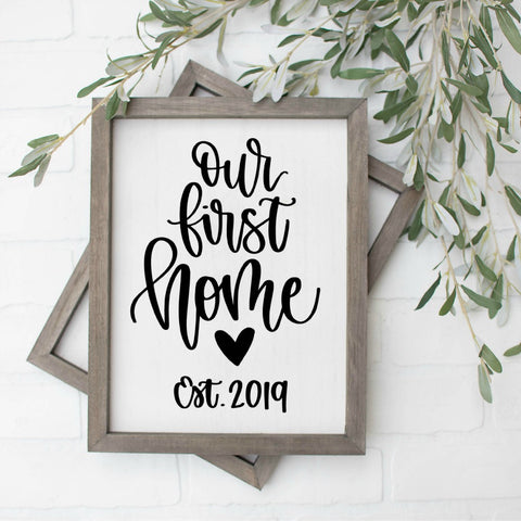Our First Home Est 2019 Farmhouse Sign / Housewarming Gift / Realtor Gift