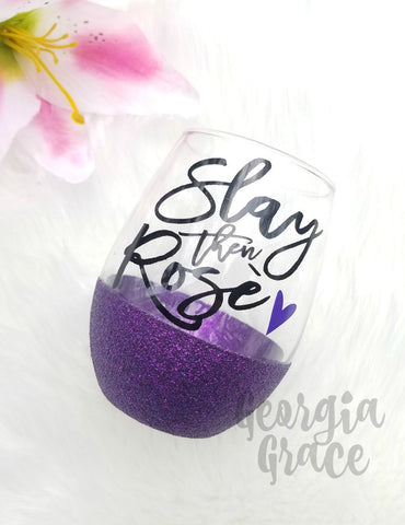 Slay then Rosè Glitter Dipped Wine Glass // Glitter Cup // Cup for Wine Lover