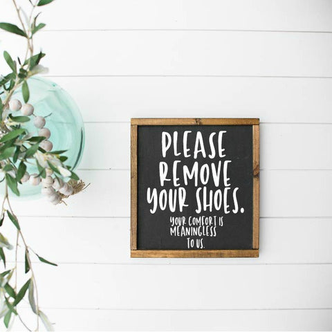 Please Remove Your Shoes Farmhouse Sign