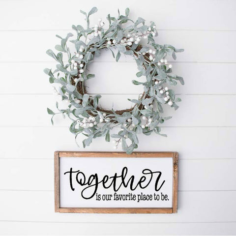 Together Farmhouse Sign