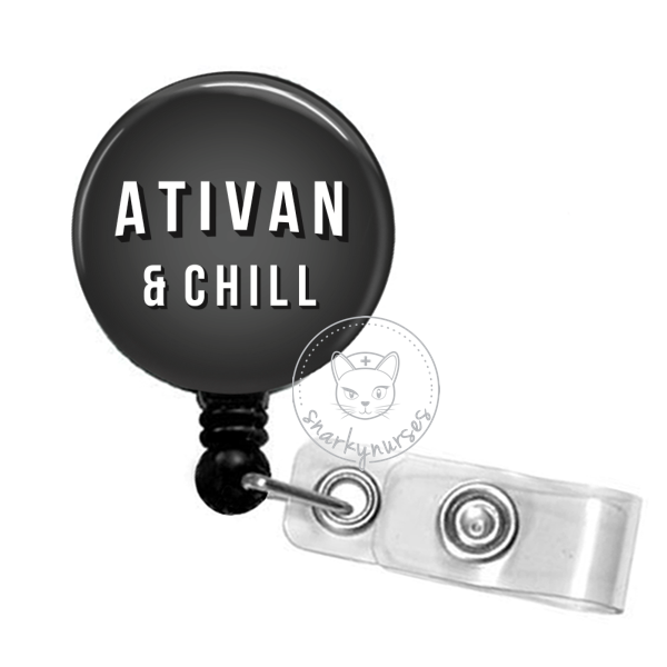 Badge Reel: Ativan & Chill - Multiple Colors!