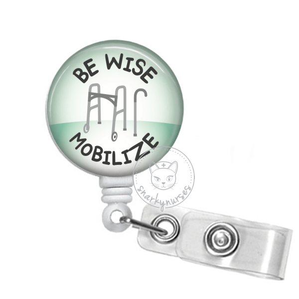 Badge Reel: Be wise, mobilize - Multiple Colors!