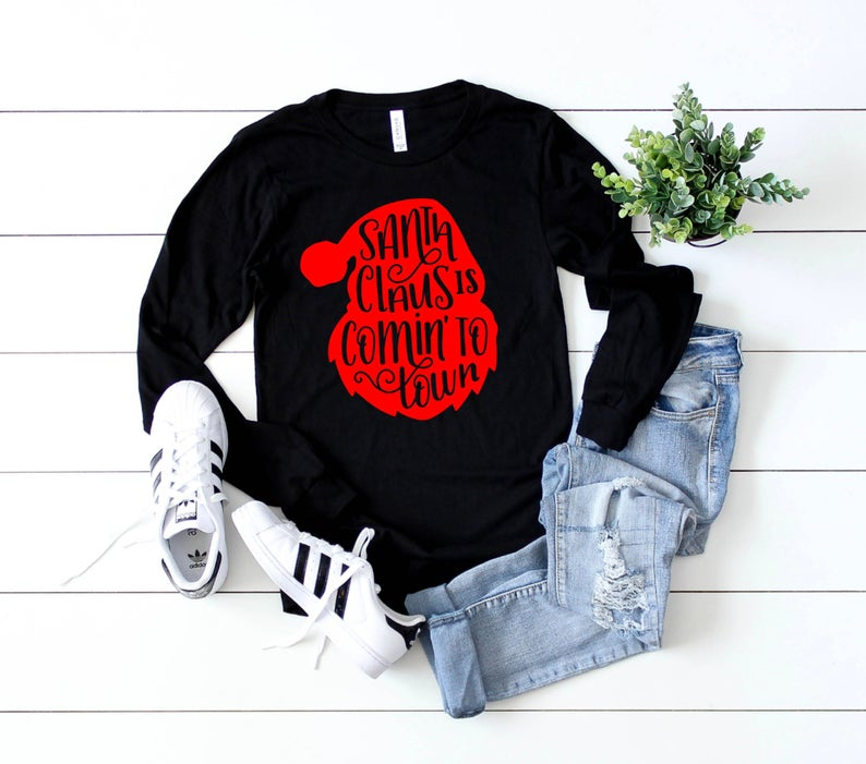 Shirt: Santa Claus is Comin' to Town, Long Sleeve