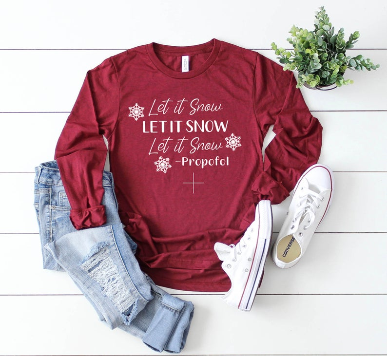 Shirt: Let It Snow -Propofol, Long Sleeve