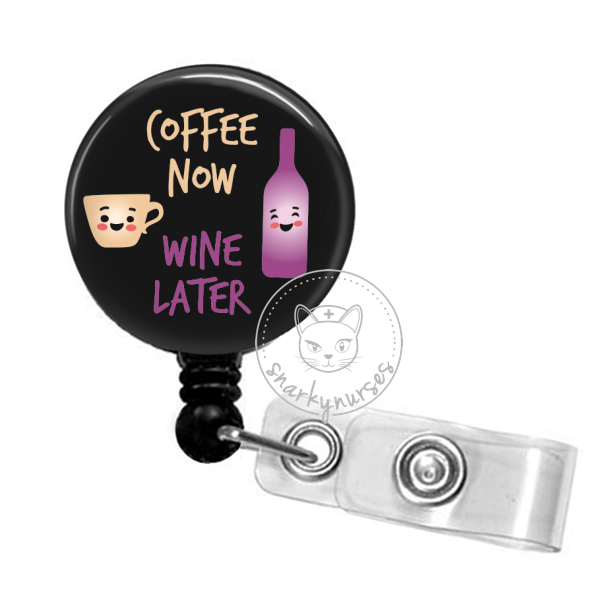 Badge Reel: Coffee Now, Wine Later - Multiple Colors!