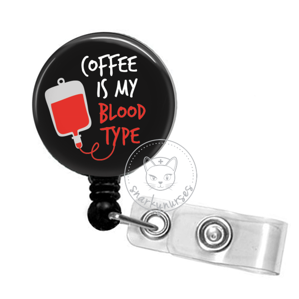 Badge Reel: Coffee is My Blood Type - Multiple Colors!