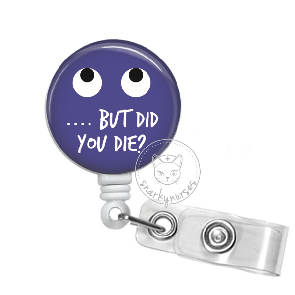 Badge Reel: ... but did you die?