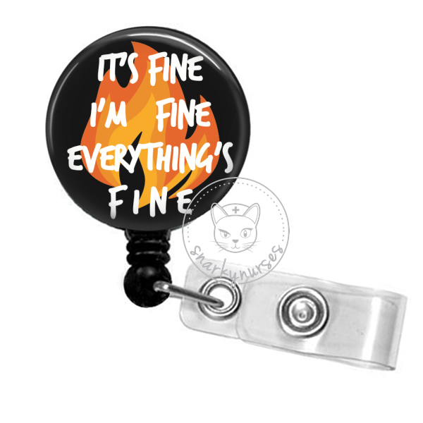 Badge Reel: It's Fine, I'm Fine, Everything's Fine - Multiple Colors