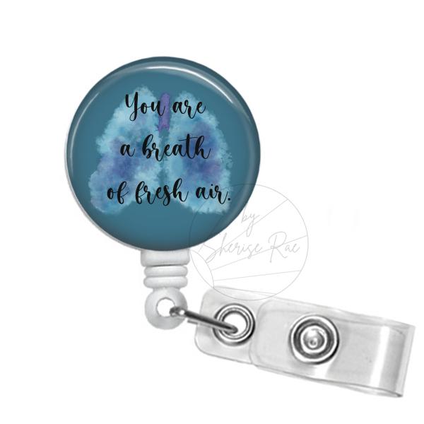 Badge Reel: You Are a Breath of Fresh Air - Multiple Colors!
